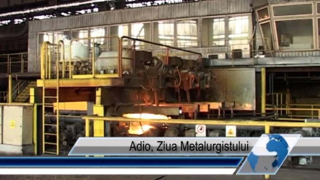 Adio, Ziua Metalurgistului