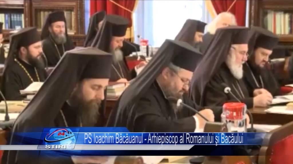 PS Ioachim Băcăuanul – Arhiepiscop al Romanului şi Bacăului