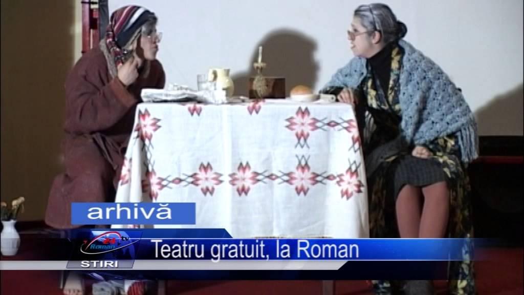 Teatru gratuit, la Roman
