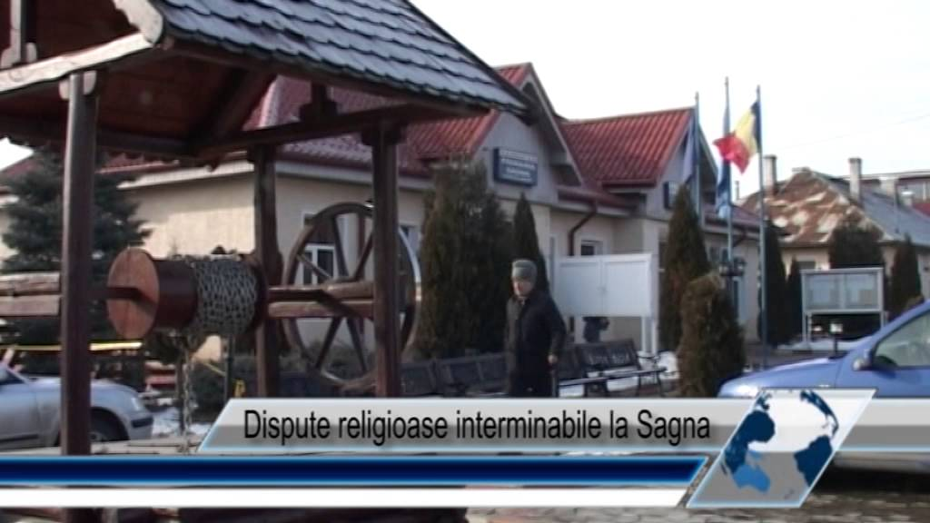 Dispute religioase interminabile la Sagna