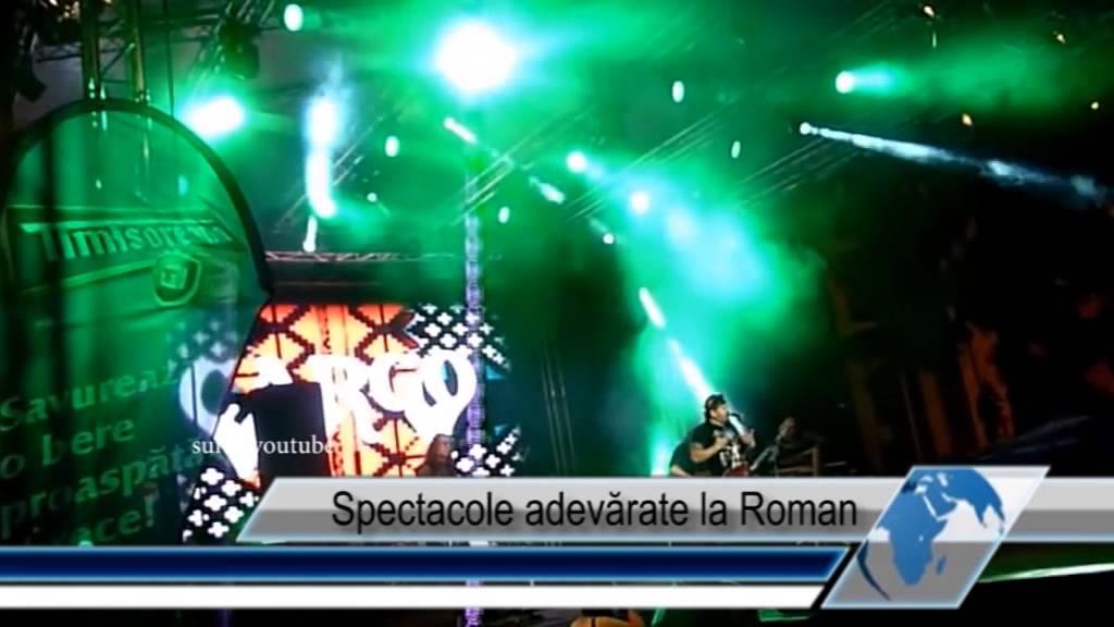 Spectacole adevărate la Roman