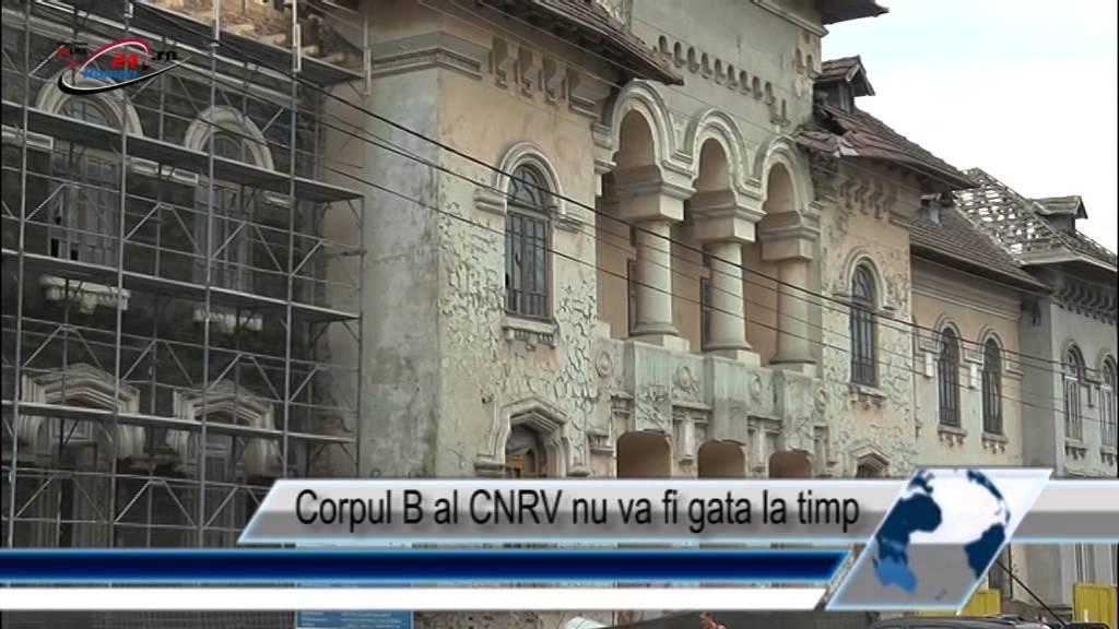 Corpul B al CNRV nu va fi gata la timp