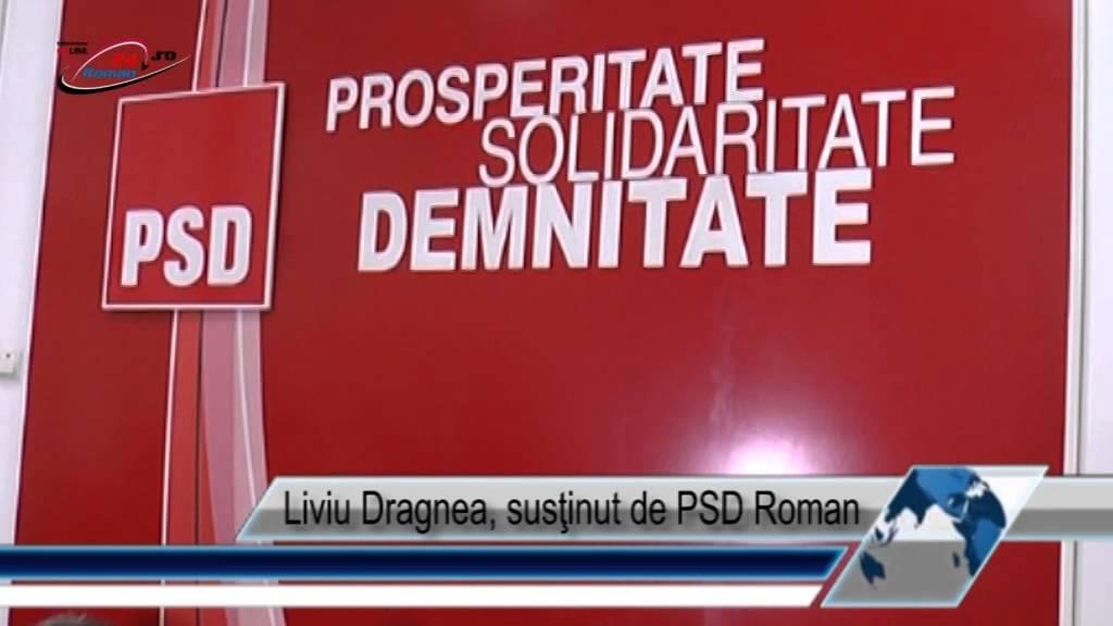 Liviu Dragnea, susţinut de PSD Roman