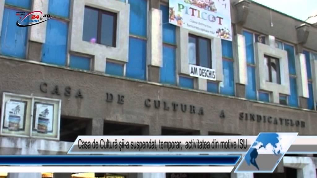 Casa de Cultură şi‐a suspendat, temporar,  activitatea din motive ISU
