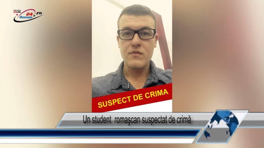 Un student  romaşcan suspectat de crimă
