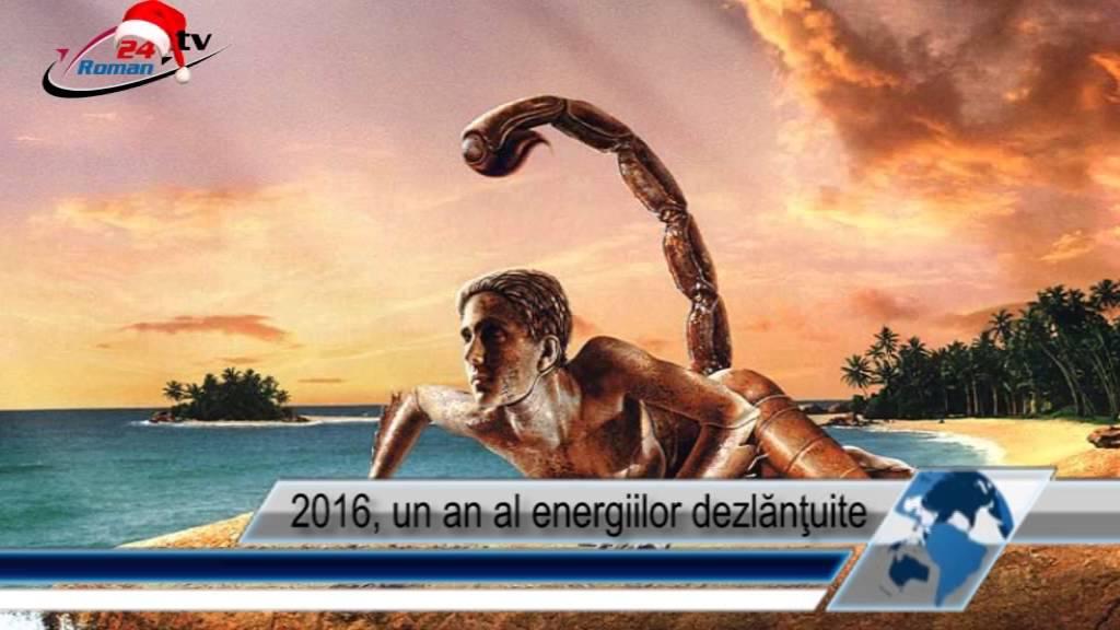 2016, un an al energiilor dezlănţuite