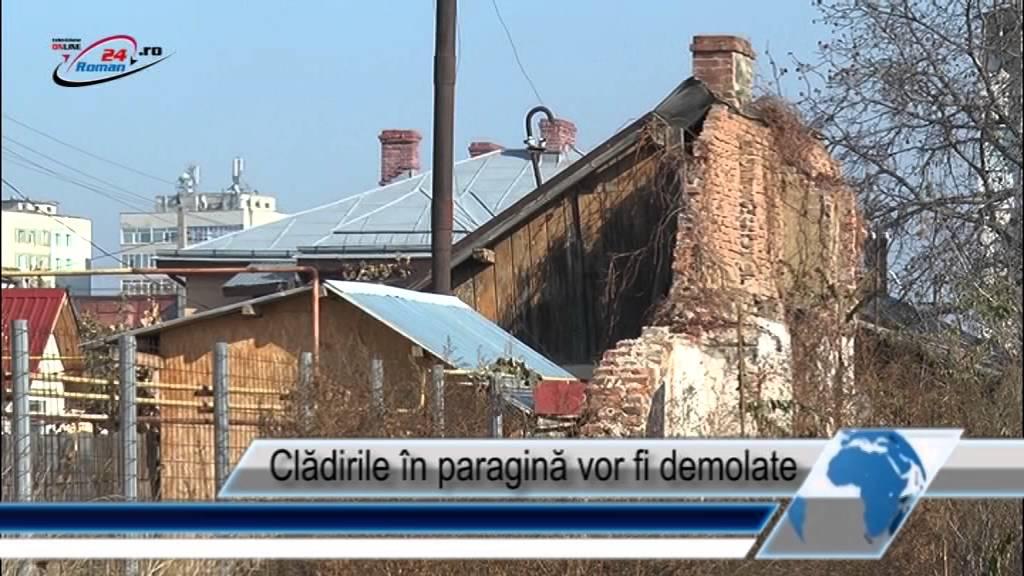 Clădirile în paragină vor fi demolate