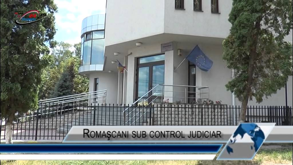 ROMAŞCANI SUB CONTROL JUDICIAR