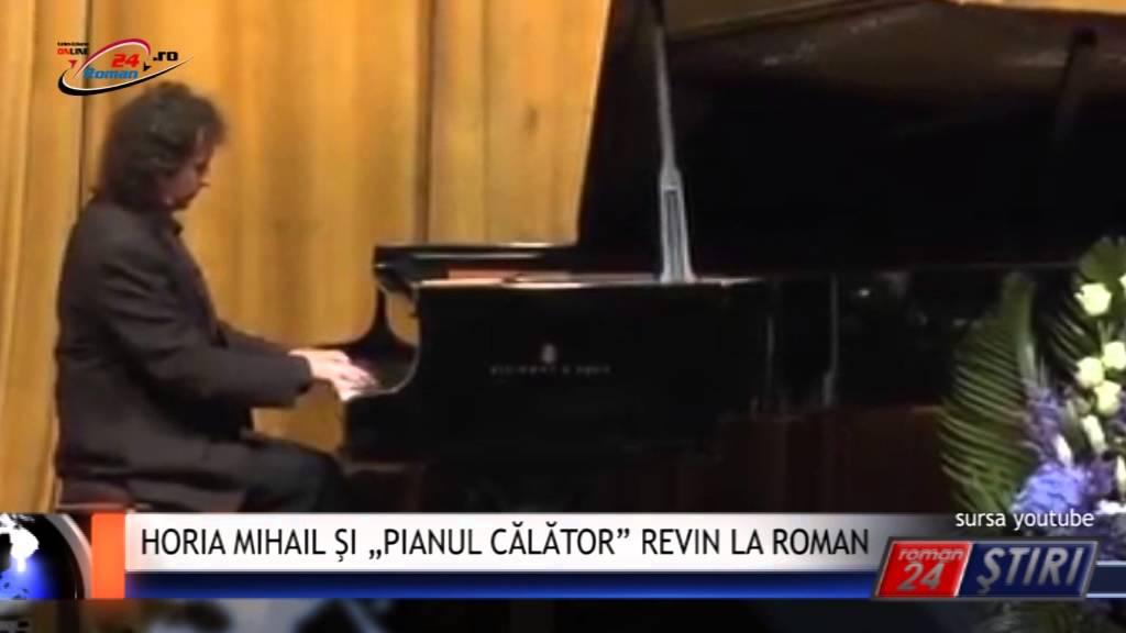 """HORIA MIHAIL ŞI """"PIANUL CĂLĂTOR"""" REVIN LA ROMAN"""