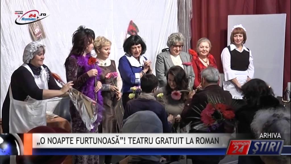 """""""O NOAPTE FURTUNOASĂ""""! TEATRU GRATUIT LA ROMAN"""