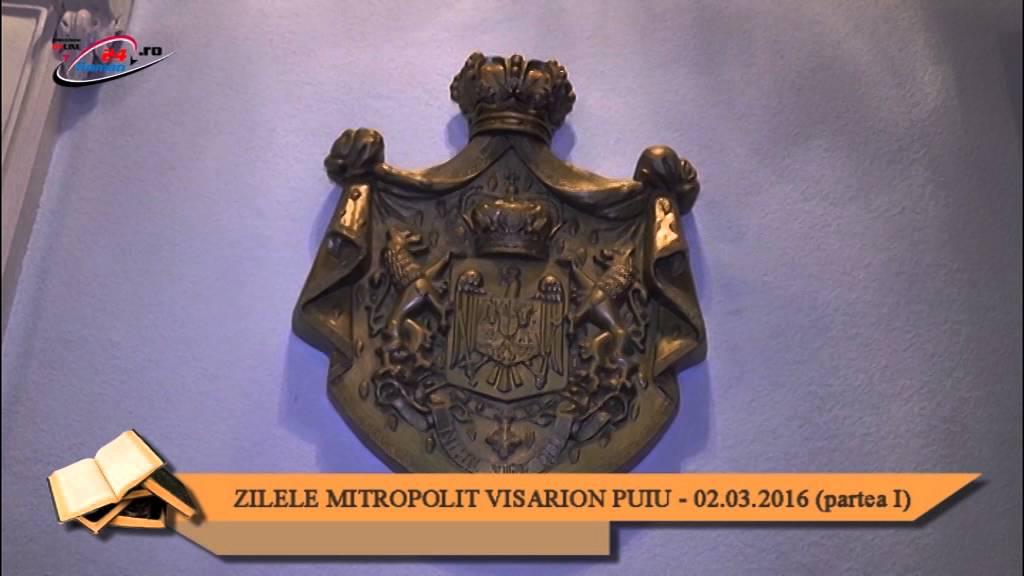 ZILELE MITROPOLIT VISARION PUIU – 02.03.2016 (partea I)