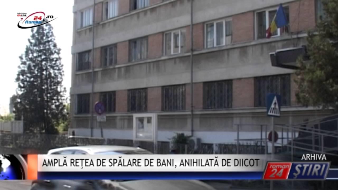 AMPLĂ REŢEA DE SPĂLARE DE BANI, ANIHILATĂ DE DIICOT