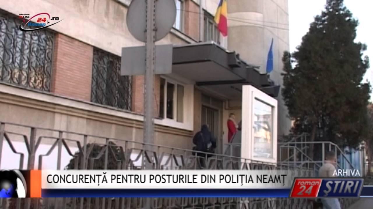CONCURENȚĂ PENTRU POSTURILE DIN POLIŢIA NEAMŢ