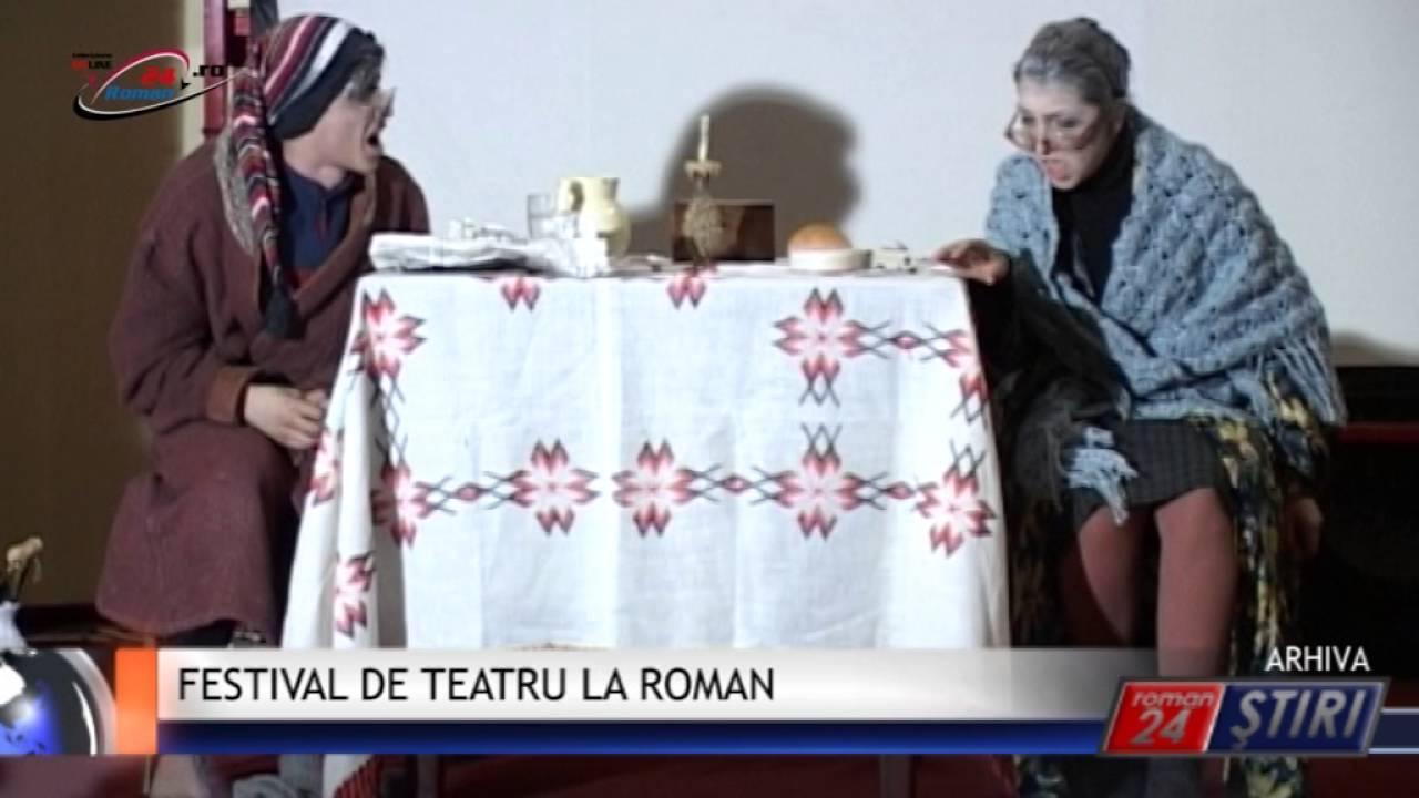 FESTIVAL DE TEATRU LA ROMAN