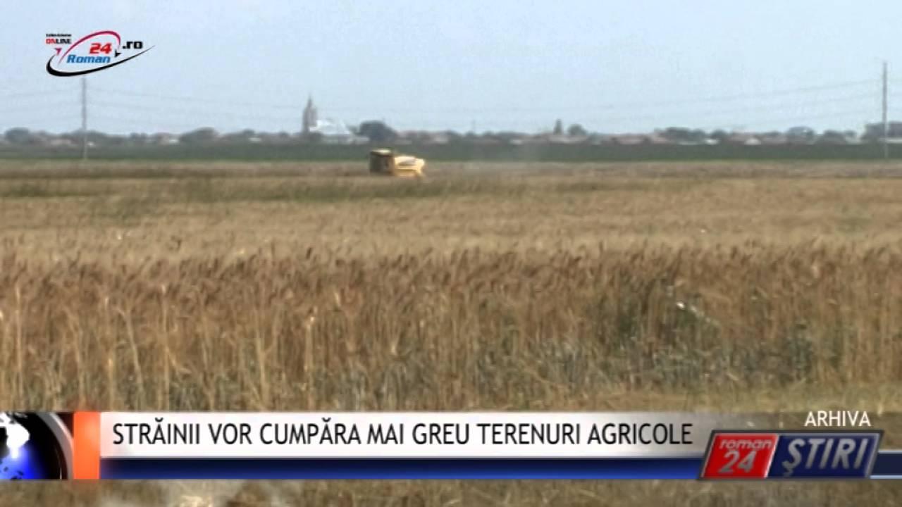 STRĂINII VOR CUMPĂRA MAI GREU TERENURI AGRICOLE
