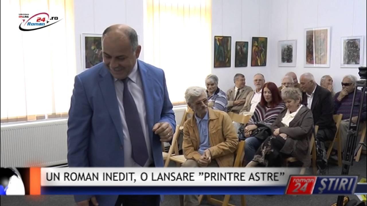 """UN ROMAN INEDIT, O LANSARE """"PRINTRE ASTRE"""""""