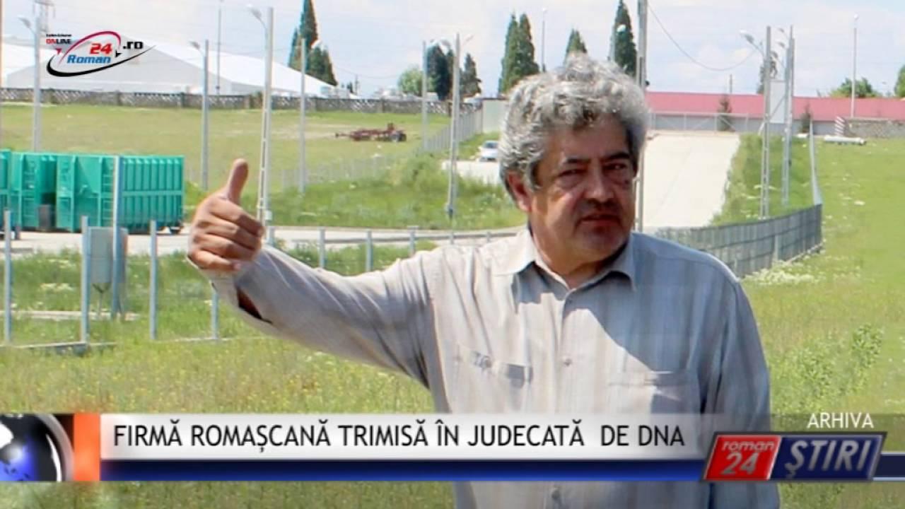 FIRMĂ ROMAȘCANĂ TRIMISĂ ÎN JUDECATĂ DE DNA