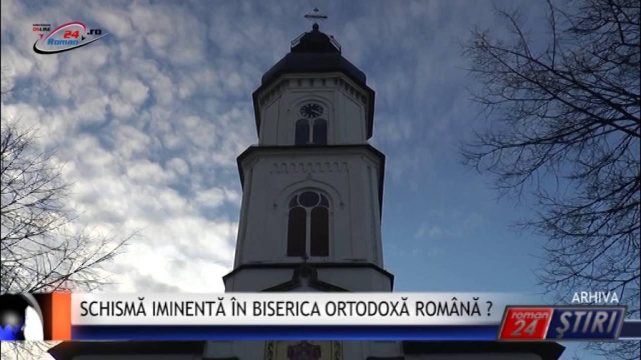 SCHISMĂ IMINENTĂ ÎN BISERICA ORTODOXĂ ROMÂNĂ