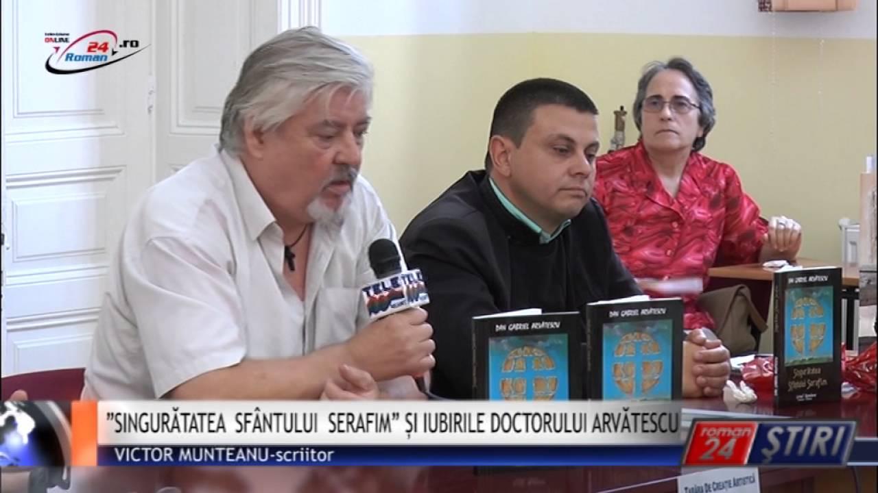 """""""SINGURĂTATEA SFÂNTULUI SERAFIM"""" ȘI IUBIRILE DOCTORULUI ARVĂTESCU"""