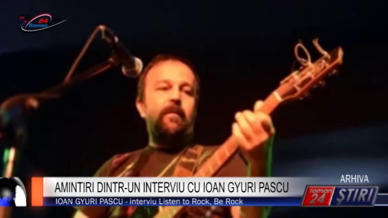 AMINTIRI DINTR-UN INTERVIU CU IOAN GYURI PASCU