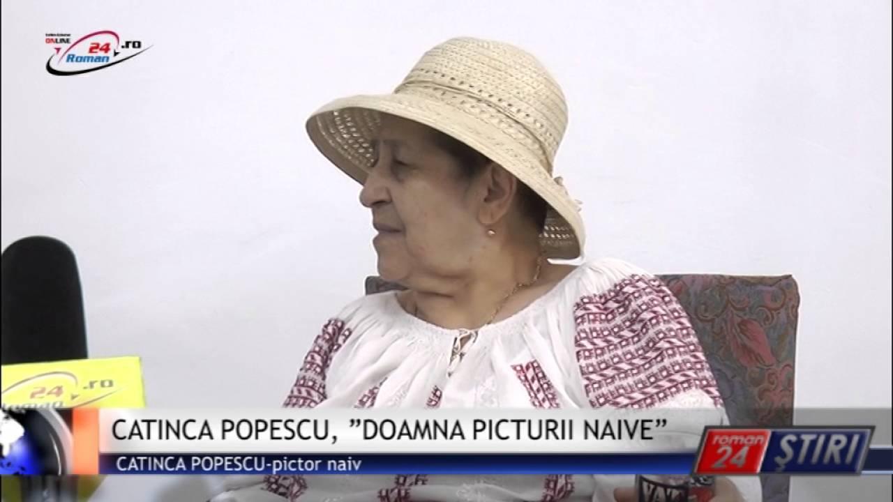 """CATINCA POPESCU, """"DOAMNA PICTURII NAIVE"""", DIN NOU, LA ROMAN"""