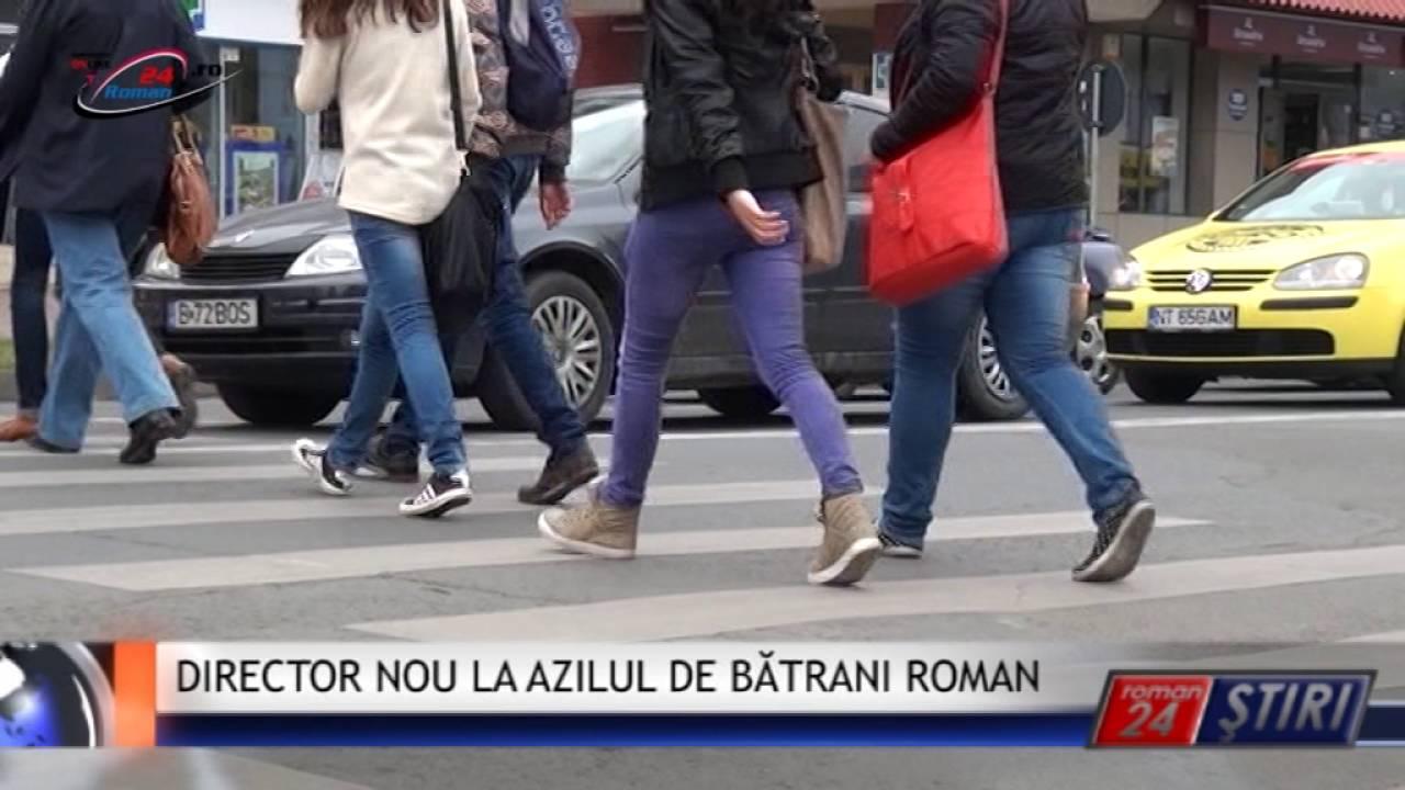 DIRECTOR NOU LA AZILUL DE BĂTR NI ROMAN
