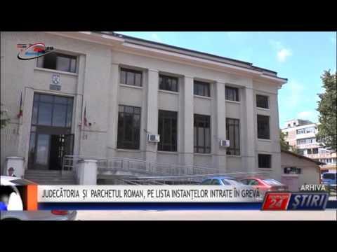 JUDECĂTORIA ȘI PARCHETUL ROMAN, PE LISTA INSTANȚELOR INTRATE ÎN GREVĂ