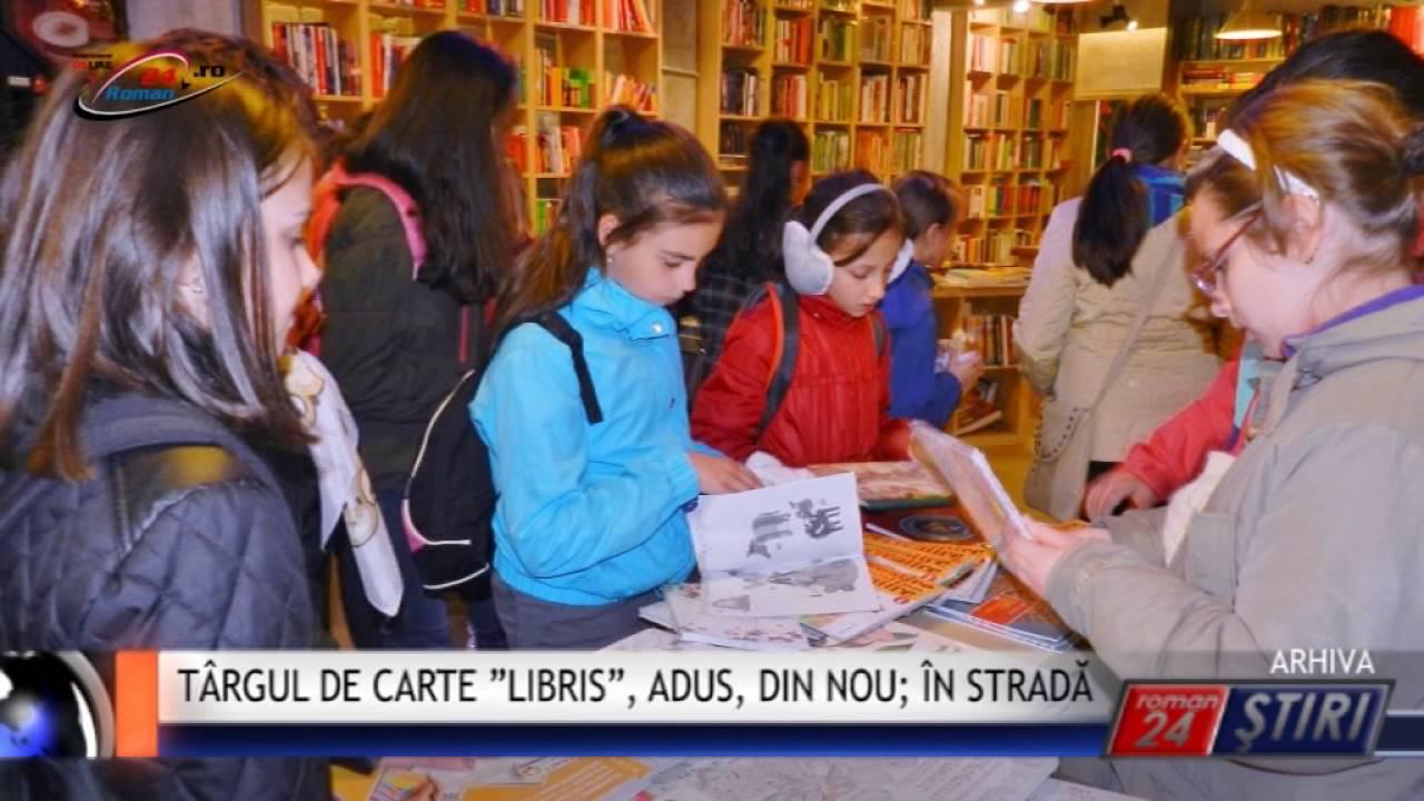 """TÂRGUL DE CARTE """"LIBRIS"""", ADUS, DIN NOU; ÎN STRADĂ"""