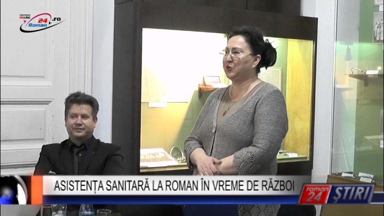 ASISTENȚA SANITARĂ LA ROMAN ÎN VREME DE RĂZBOI