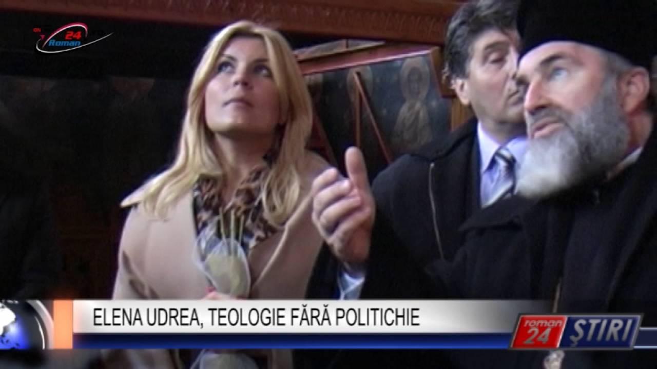 ELENA UDREA, TEOLOGIE FĂRĂ POLITICHIE