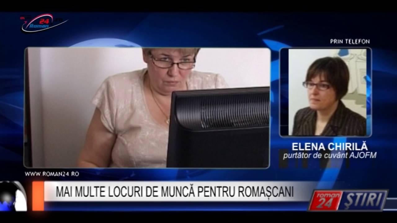 MAI MULTE LOCURI DE MUNCĂ PENTRU ROMAȘCANI
