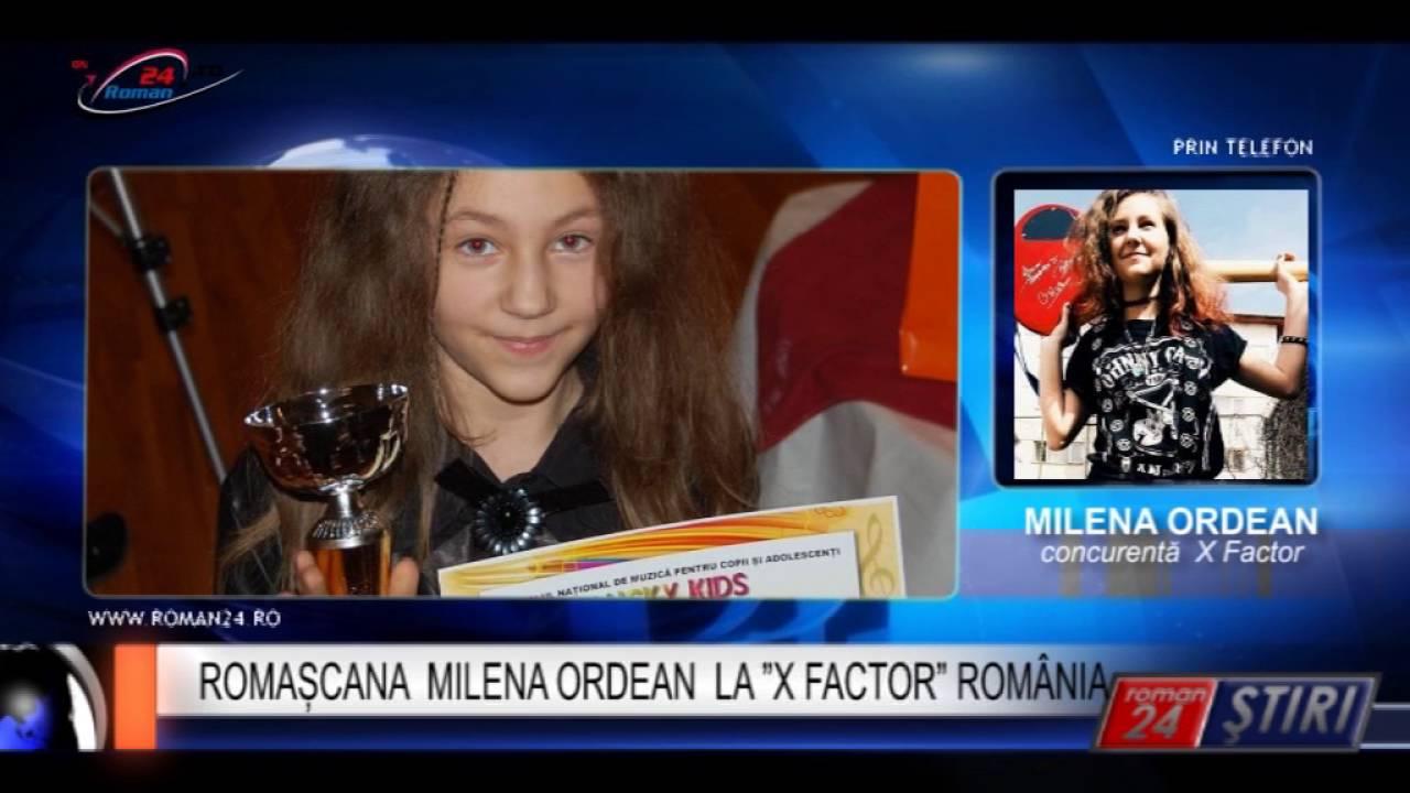 "ROMAȘCANA MILENA ORDEAN LA ""X FACTOR"" ROMÂNIA"