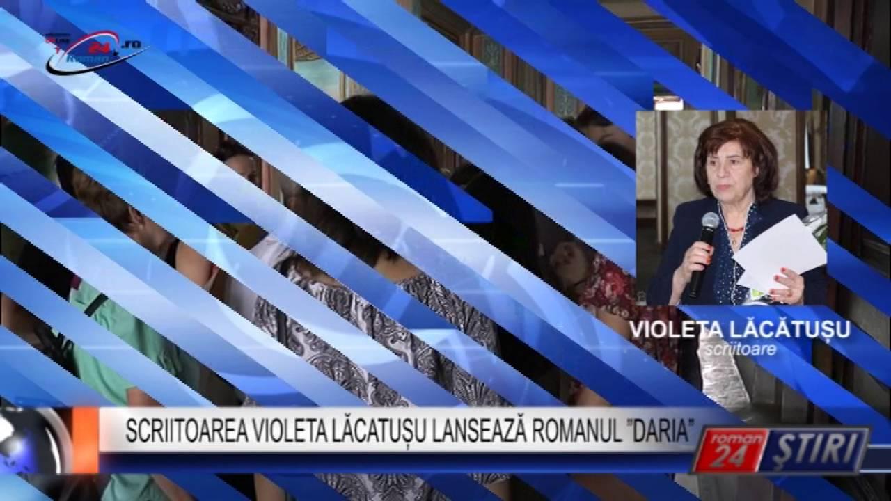 """SCRIITOAREA VIOLETA LĂCATUȘU LANSEAZĂ ROMANUL """"DARIA"""""""