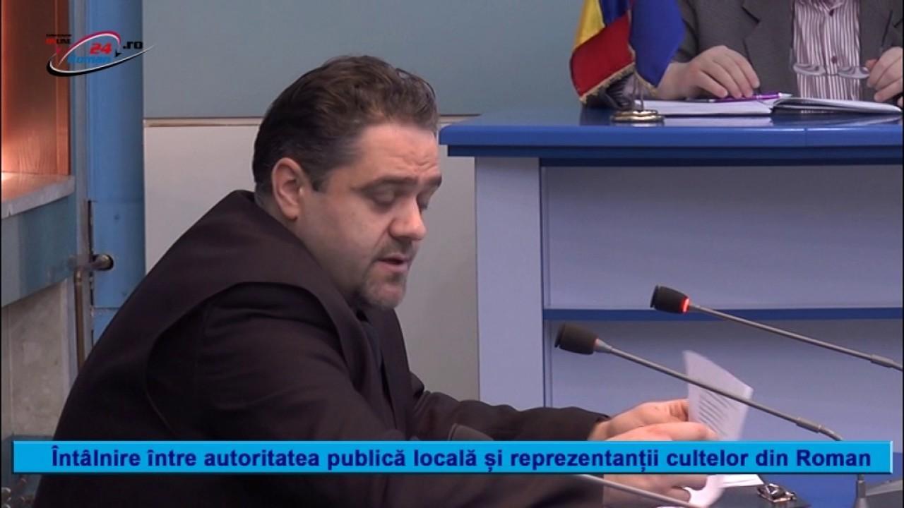 ÎNTÂLNIREA AUTORITĂȚII PUBLICE CU REPREZENTANȚII CULTELOR DIN ROMAN