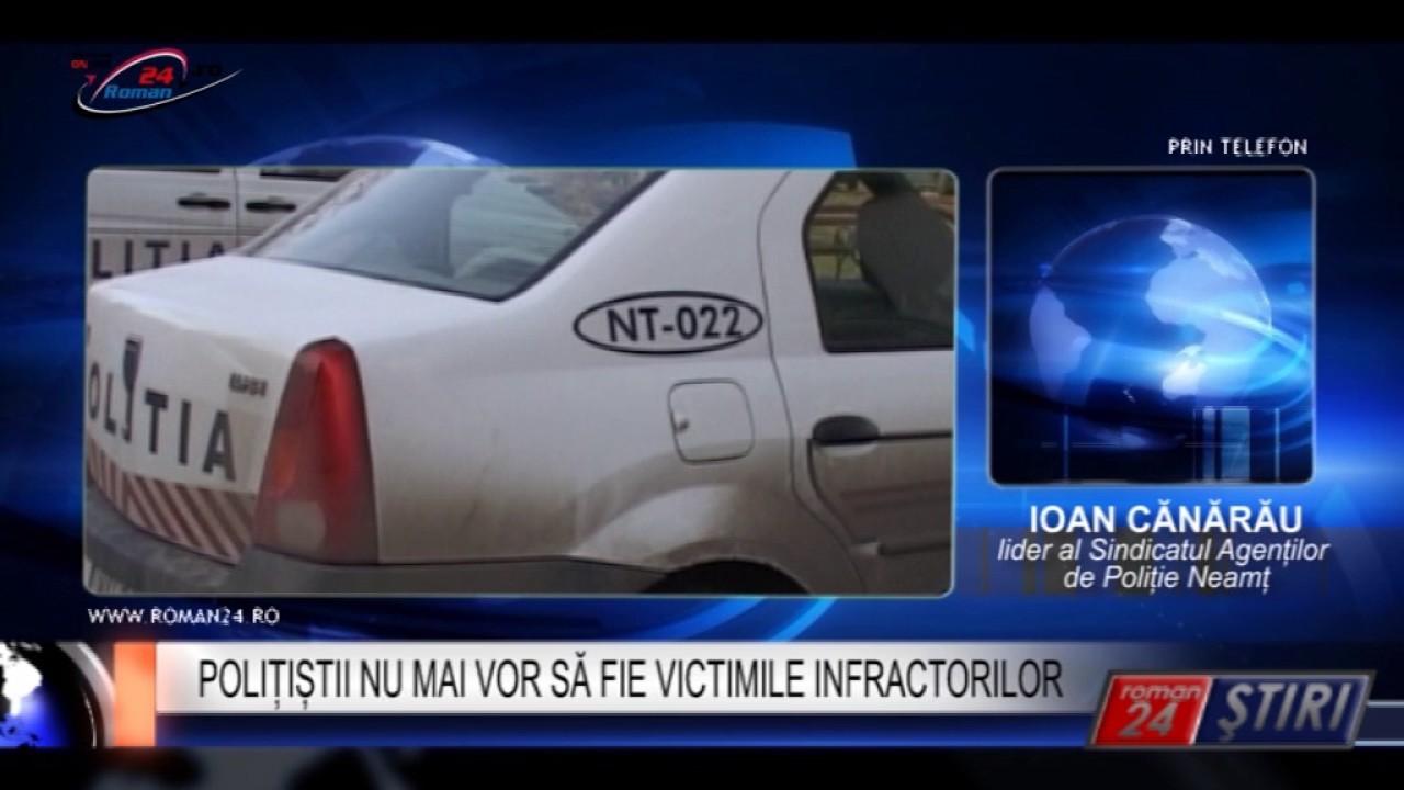 POLIȚIȘTII NU MAI VOR SĂ FIE VICTIMILE INFRACTORILOR