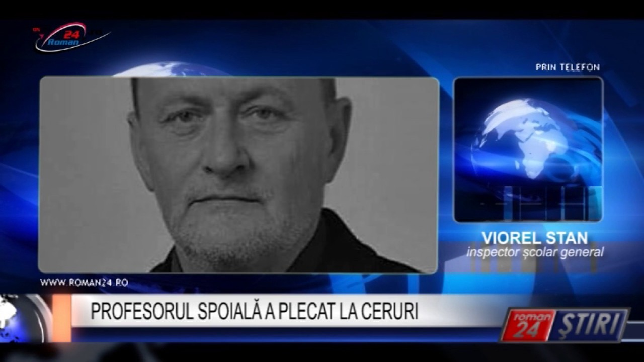 PROFESORUL SPOIALĂ A PLECAT LA CERURI