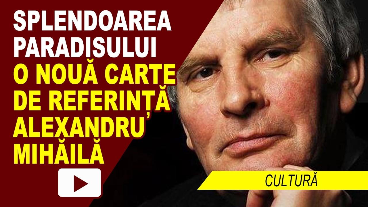 ALEXANDRU MIHĂILĂ, O NOUĂ CARTE DE REFERINȚĂ