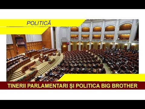 TINERII PARLAMENTARI ȘI POLITICA BIG BROTHER