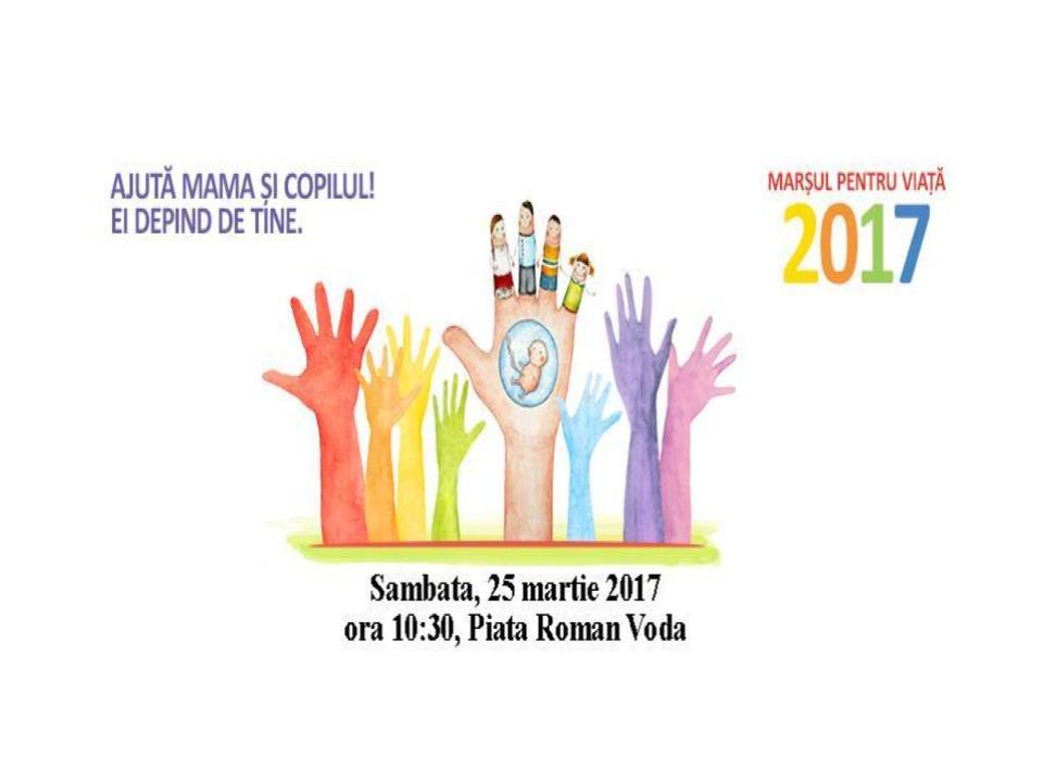"""Marșul pentru viață – Roman 2017 """"Ajută mama și copilul! Ei depind de tine"""""""