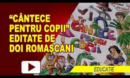 CÂNTECE PENTRU COPII, EDITATE DE DOI ROMAȘCANI
