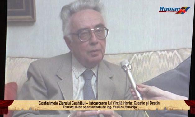 Conferintele Ziarului Ceahlaul Intoarcerea lui Vintila Horia Creatie si Destin