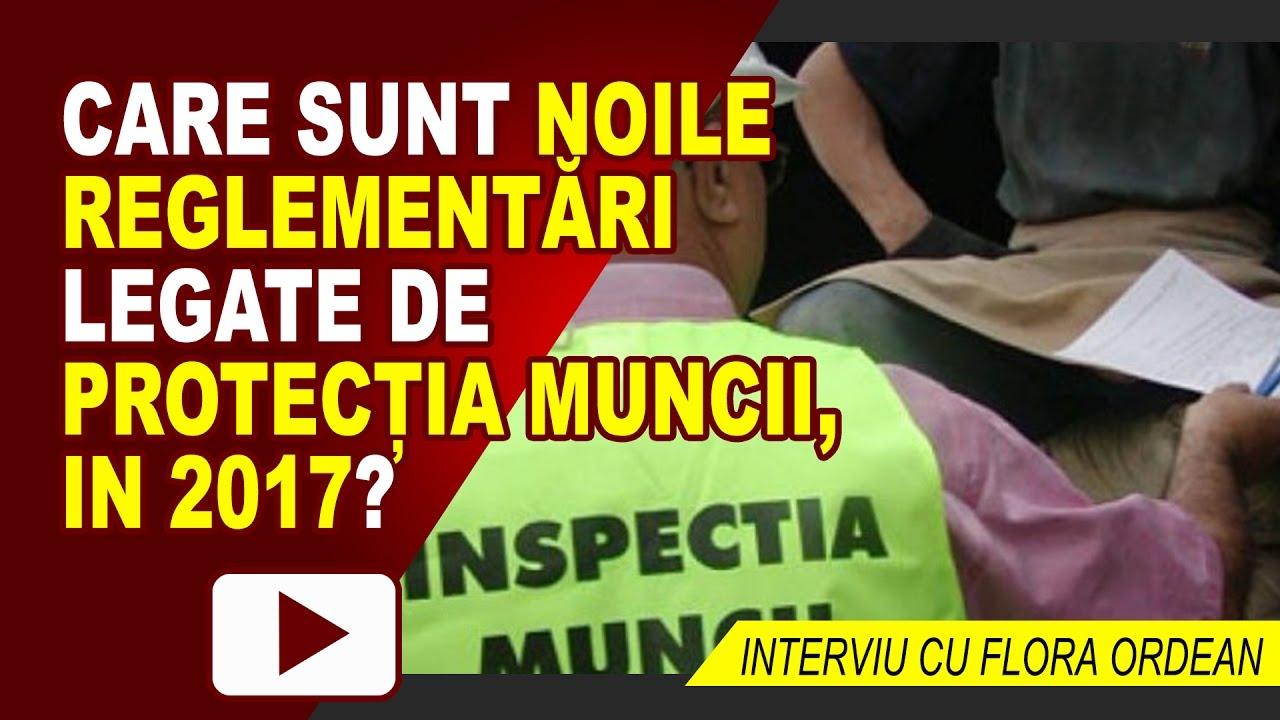 INTERVIU CU FLORA ORDEAN – NOILE REGLEMENTARI ALE ITM PE 2017