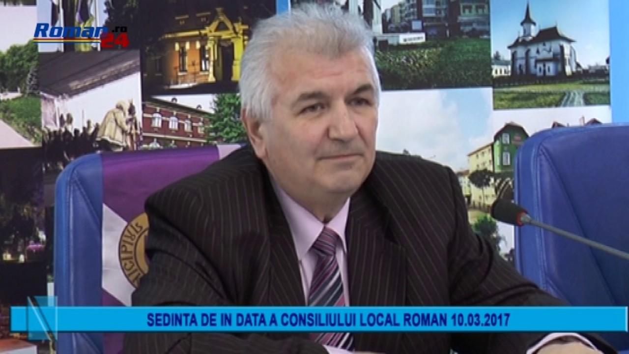 SEDINTA DE INDATA A CONSILIULUI LOCAL ROMAN 10.03.2017
