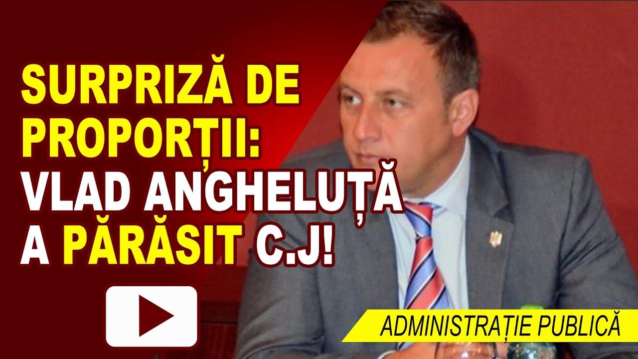 SURPRIZĂ: VLAD ANGHELUȚĂ A PĂRĂSIT C.J.