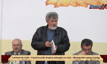 Lansare de carte – Cand locurile dragi te asteapta sa revii – Monografia satului Carligi
