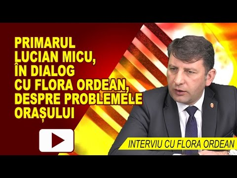 INTERVIU CU FLORA ORDEAN – DESPRE PROBLEMELE ORASULUI, CU LUCIAN MICU
