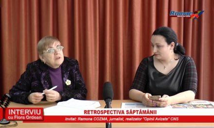 INTERVIU CU FLORA ORDEAN – RETROSPECTIVA SAPTAMANII 09.05.2017