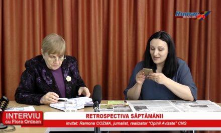 INTERVIU CU FLORA ORDEAN – RETROSPECTIVA SAPTAMANII 16.05.2017