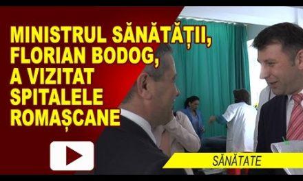 MINISTRUL SĂNĂTĂȚII, FLORIAN BODOG, A VIZITAT SPITALELE DIN ROMAN