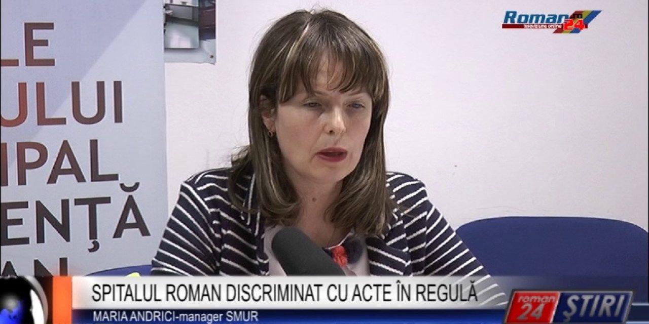 SPITALUL ROMAN DISCRIMINAT CU ACTE ÎN REGULĂ  SPITALUL ROMAN DISCRIMINAT CU ACTE ÎN REGULĂ